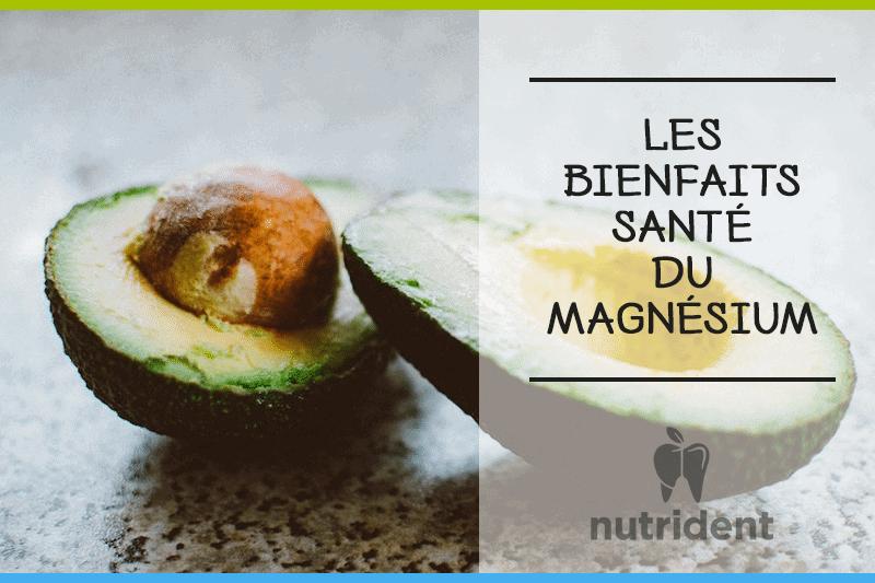 Les Bienfaits Santé du Magnésium : Nutrition et Santé Dentaire